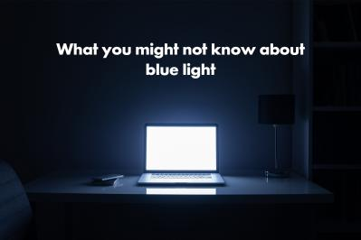 What you might not know about blue light